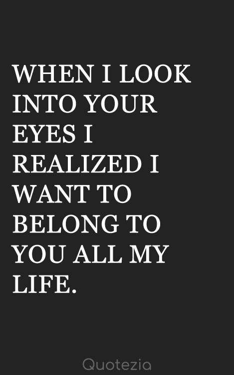 Top 50 When I Look Into Your Eyes Quotes With Images Quotezia Your Eyes Quotes Love Yourself Quotes Romantic Quotes