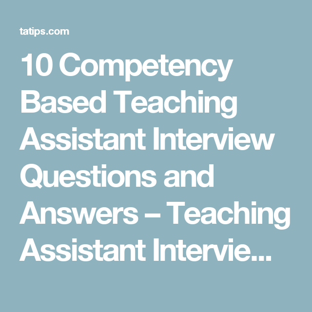 10 competency based teaching assistant interview questions and