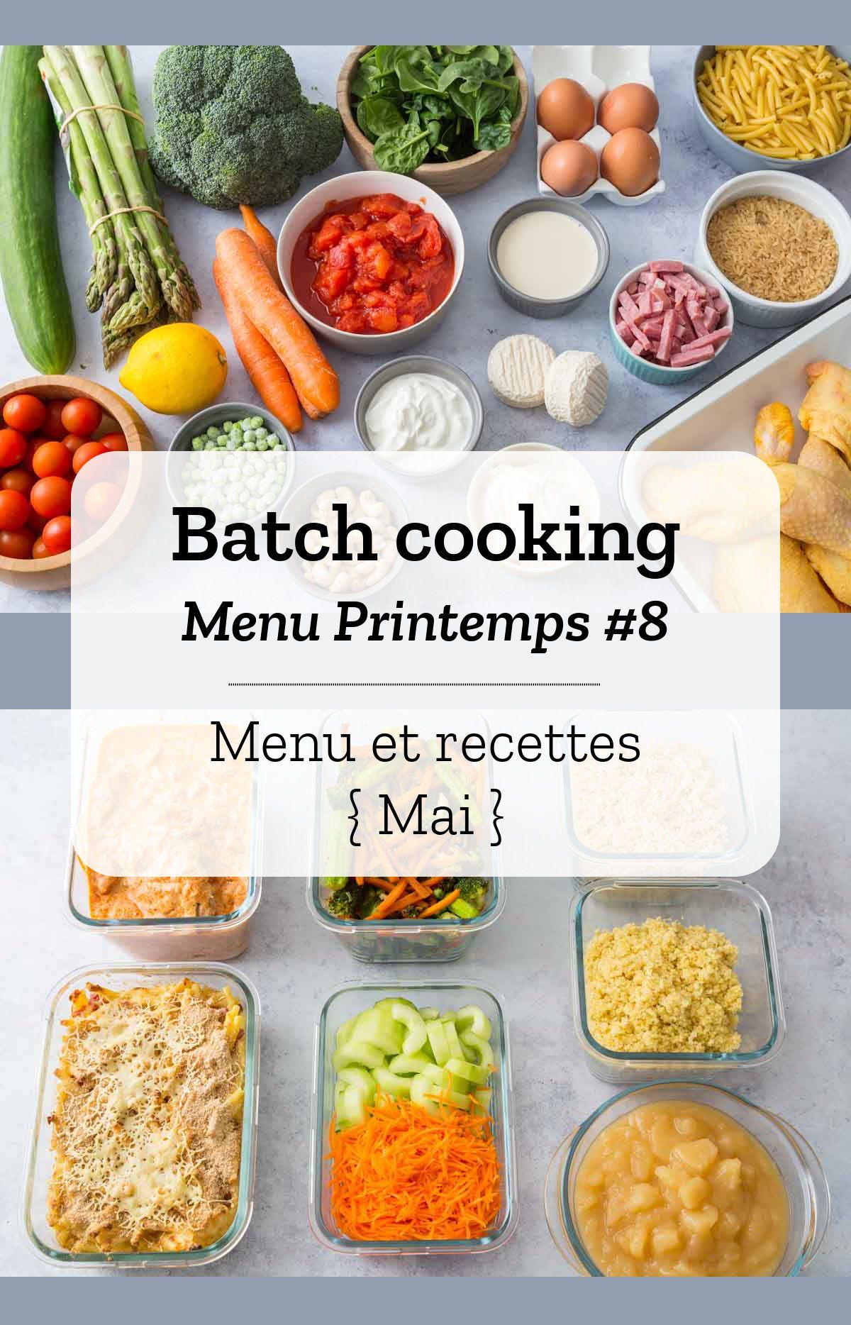 Batch cooking Printemps #8 – Mois de Mai – Semaine 20