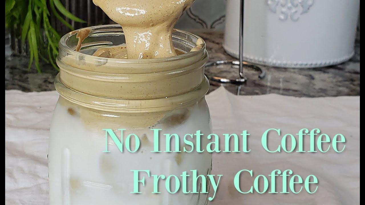 Frothy coffee without instant coffee whipped coffee