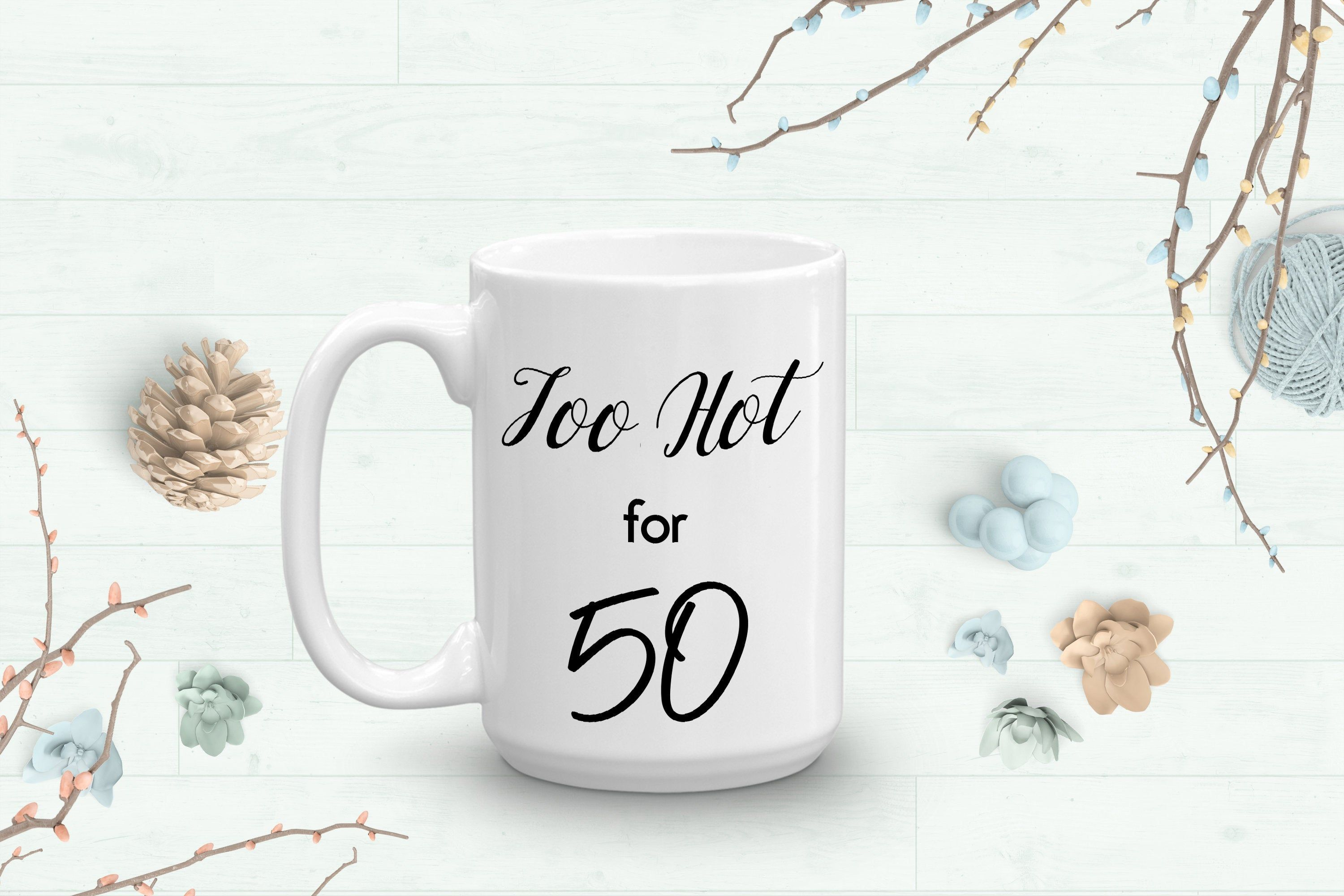 50th birthday mug for her 50th birthday party gift funny