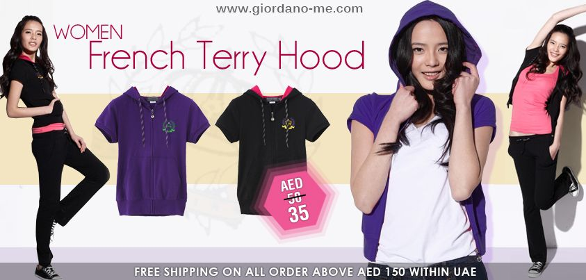UAE Online Shopping NEWSFLASH!  Women French Terry Hood - Now AED 35  http://giordano-me.com/User/ProductList.aspx?gust=0=102  Free shipping on all order above AED 150 within UAE  Happy Shopping Everyone! :)