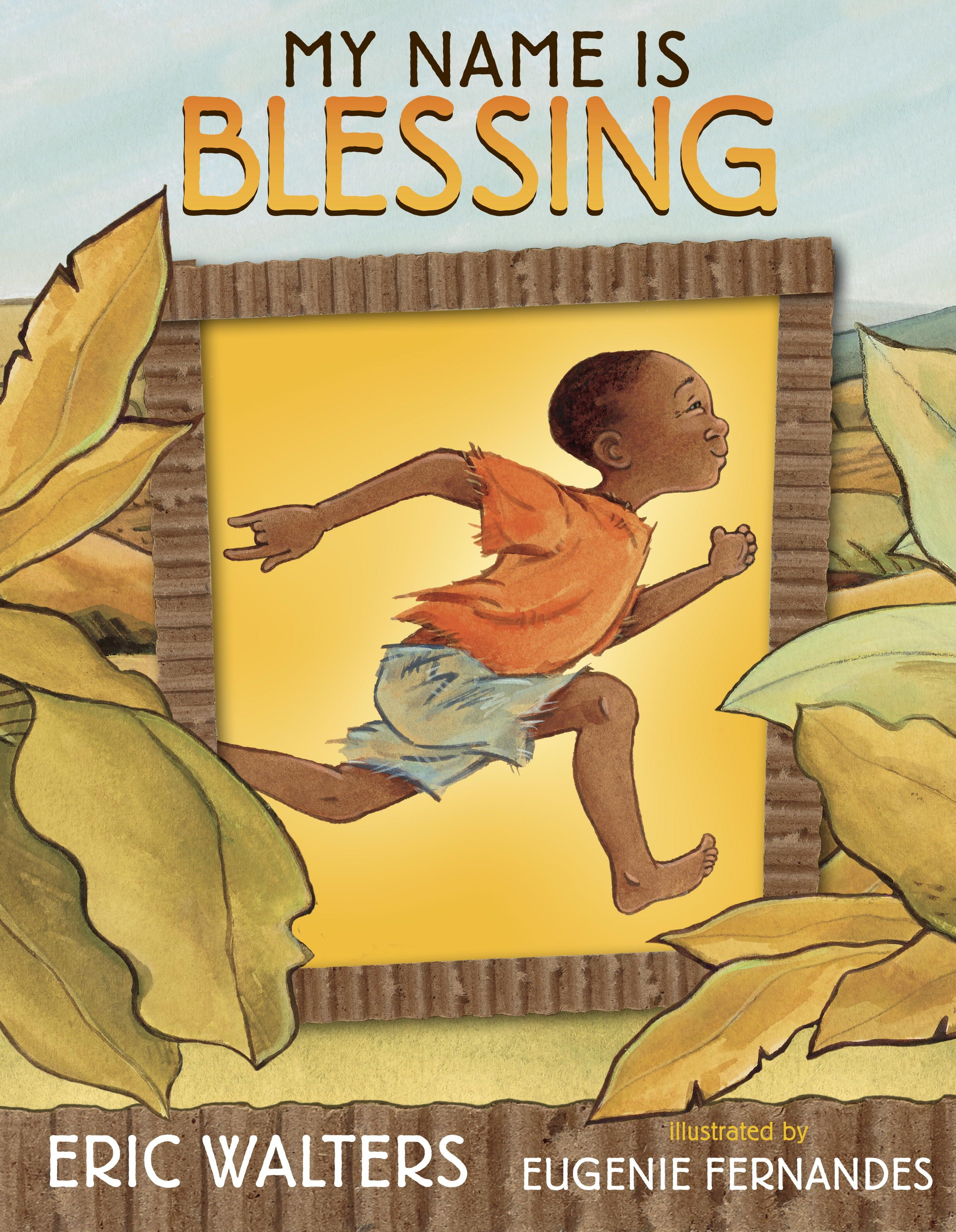 My Name Is Blessing by Eric Walters on BookDragon