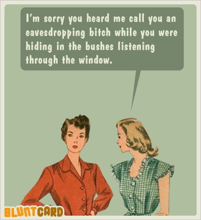 Noisy Neighbors Well Might Not Be Nice But It S The Truth Neighbor Quotes I Call You Funny Captions