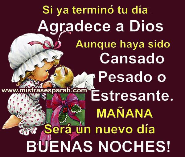 Buenas Noches, Si Ya Terminó Tu Día Agradece A Dios