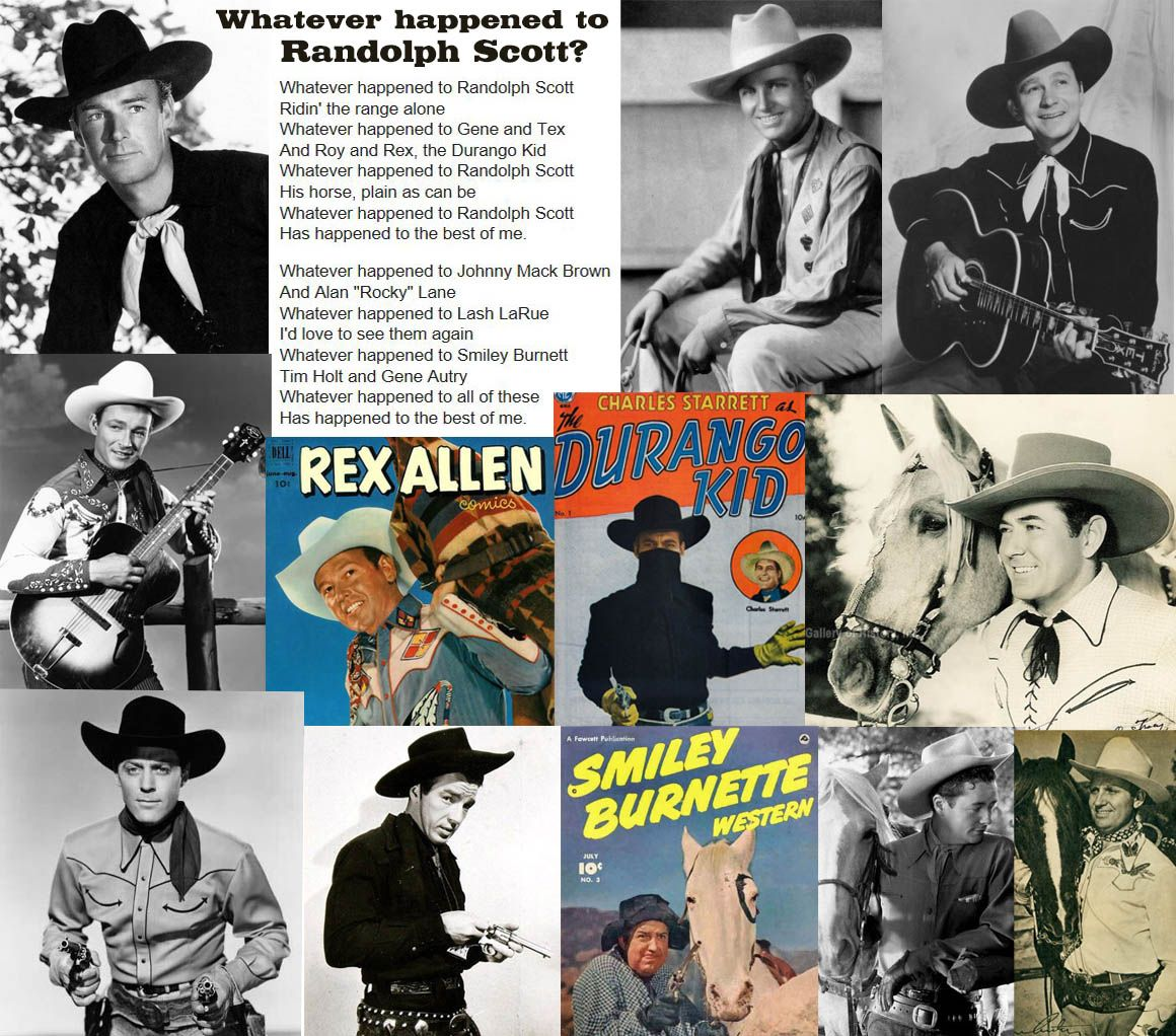 Whatever Happened To Randolph Scott Gene Autry Tex Ritter Roy