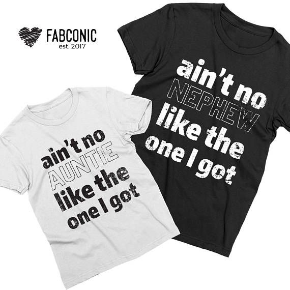 c34d8078a63f Aunt Nephew shirts, Gift for aunt, Aint no auntie like the one I got Aint  no Nephew, Shirts for aunt and nephew, Gift for auntie Family quality time  brings ...