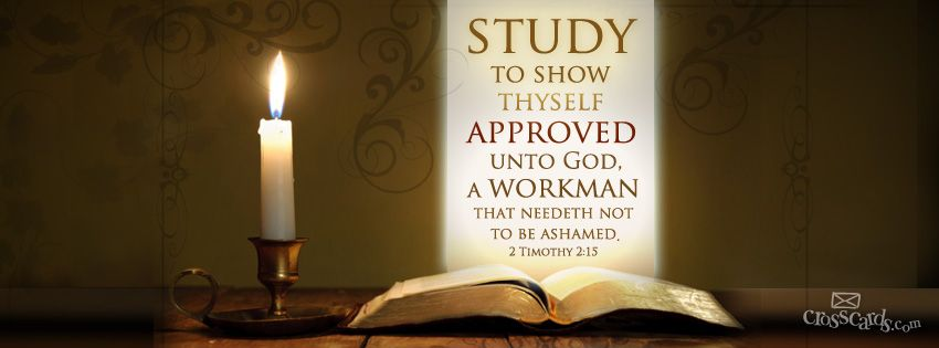 STUDY TO SHOW THYSELF APPROVED IN THE BIBLE