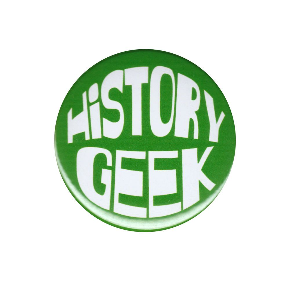 History Geek Pinback Button Badge Pin 44mm Ancient History Buff Historian Nerd