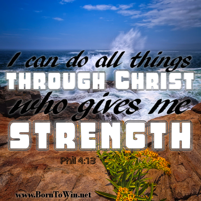 Christ Gives Me Strength Philippians 413 I Can Do All Things
