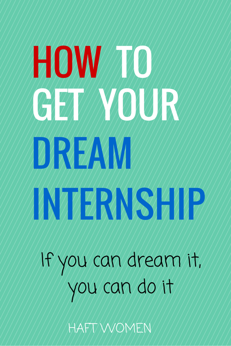 how to get your dream internship its you career and the o jays how to get your dream internship why should you do an internship help your