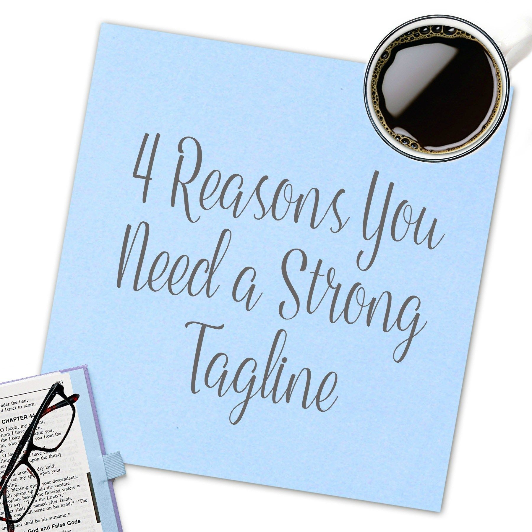 4 Reasons You Need A Strong Tagline | Signage | How to know