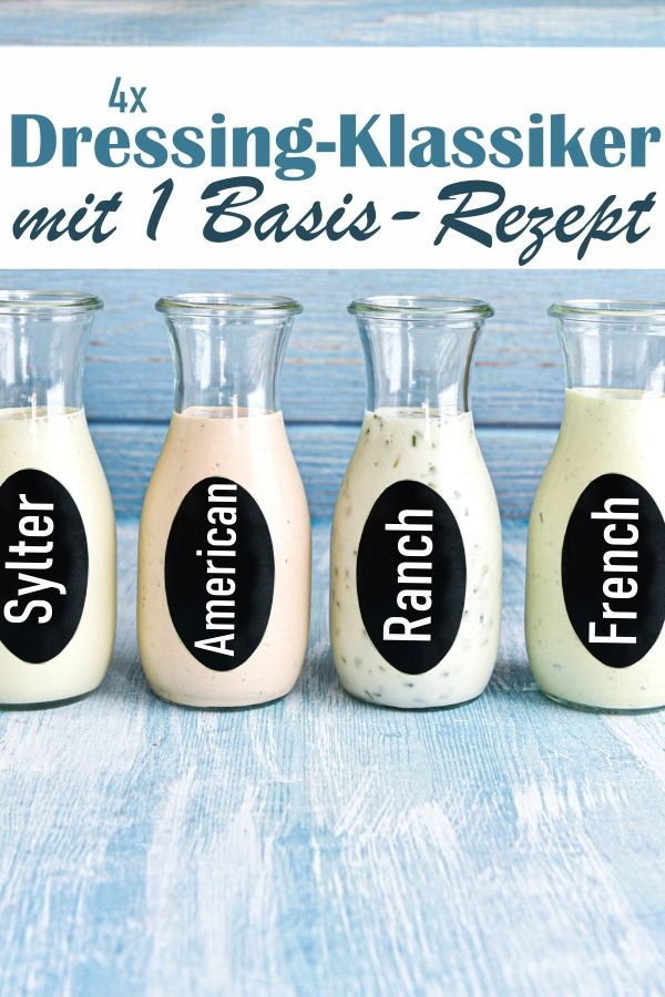 1 Basis Rezept = 4 Dressing-Klassiker: - mix dich glücklich - Thermomix-Rezepte für Food & Non Food (Essen, Kosmetik, Putzmittel etc.)