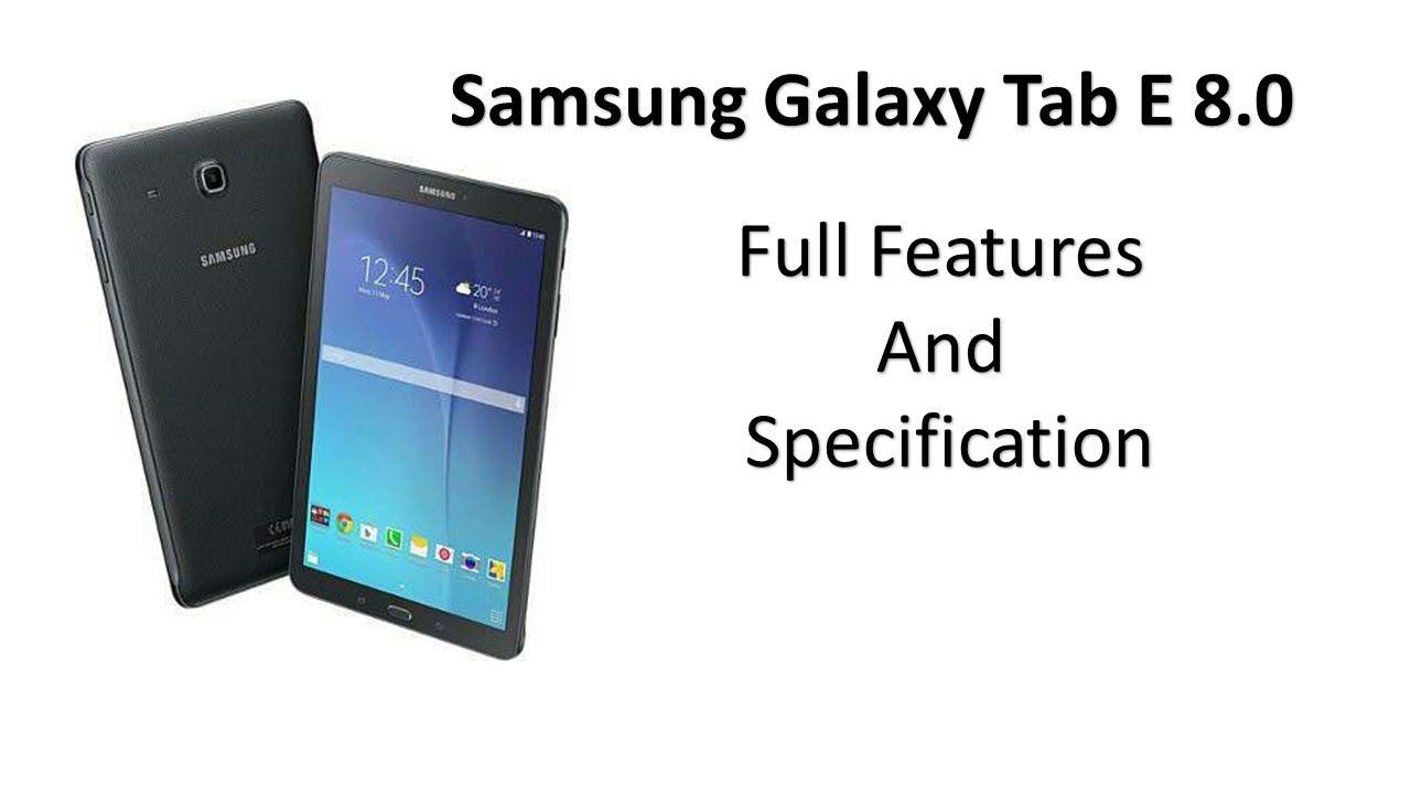 Samsung Galaxy Tab E 8 0 Review Phone Camera Samsung Samsung Galaxy Phone