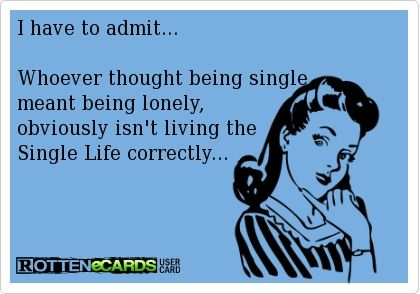 Being Single Doesn T Mean Being Lonely Single Quotes Funny Single Quotes Funny Quotes