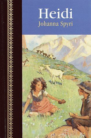 Goodread Heidi By Johanna Spyri Review Discussion Bookclub List Book A New Home Paraphrased From
