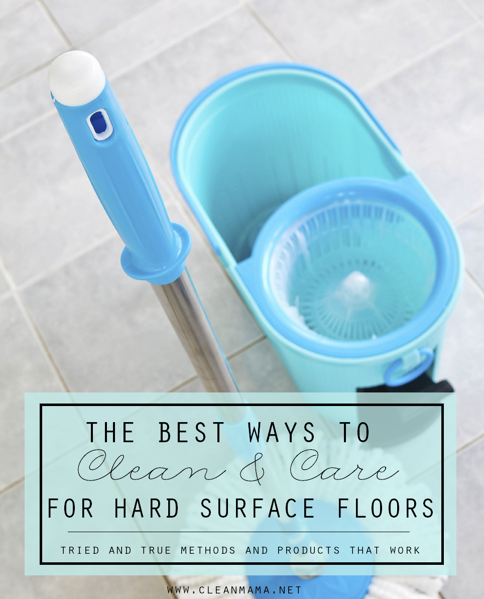 The Best Way To Clean And Care For Hard Surface Floors  Cleaning Amazing Best Way To Clean Bathroom Design Ideas