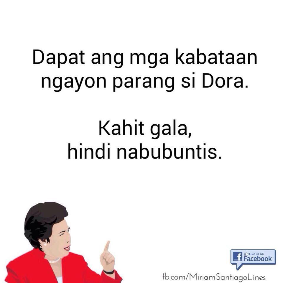 Miriam Santiago Lines Tagalog Quotes Hugot Funny Tagalog Love Quotes Hugot Quotes