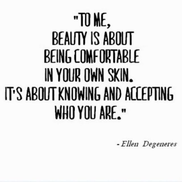 To Me Beauty Is About Being Comfortable In Your Own Skin Its