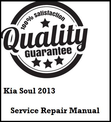 Kia Soul 2013 This a complete service manual. Kia Soul