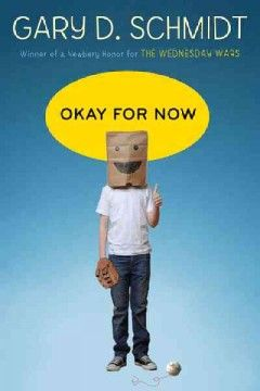 Okay for now / by Gary D. Schmidt