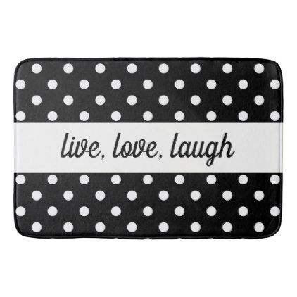 Black & White Polka Dot Live Love Laugh Bathroom Mat - good gifts special unique customize style