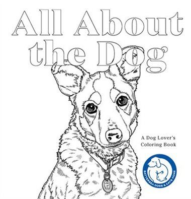 All About The Dog A Lovers Coloring Book By Battersea Dogs And Cats Home