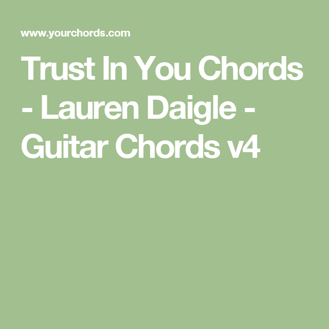 Trust In You Chords Lauren Daigle Guitar Chords V4 Music