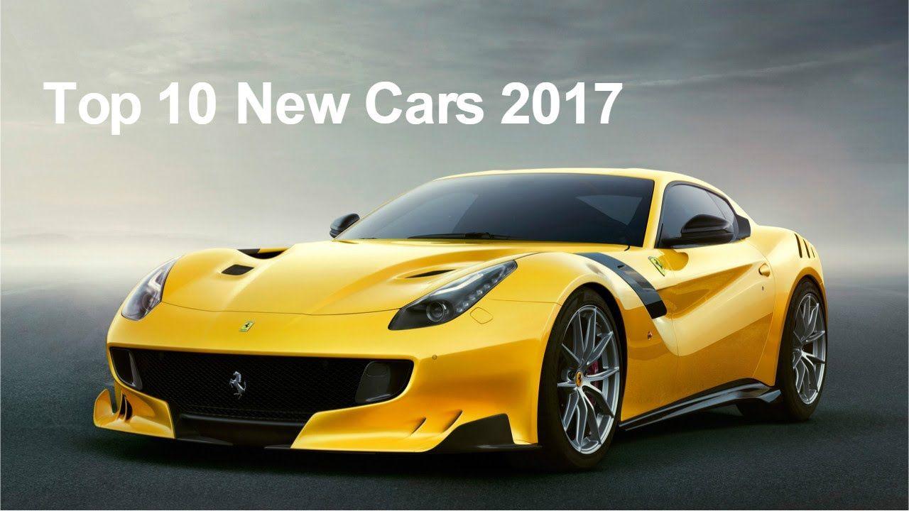Top 10 New Cars 2017 Best Upcoming Cars 2017 Ferrari F12berlinetta Ferrari F12 Tdf Best Luxury Sports Car