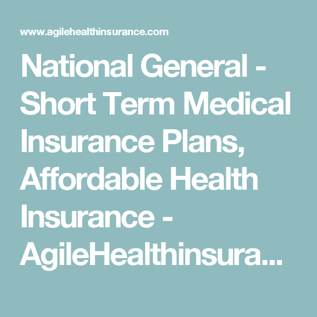 National General Short Term Medical Insurance Plans Affordable
