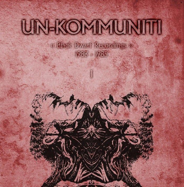 Un-Kommuniti - Black Dwarf Wreckordings 83-85 4LP