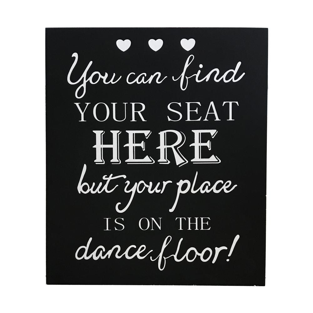 You Can Find Your Seat Here But Your Place Is On The Dance