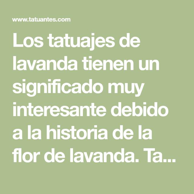 Tatuajes De Lavanda Significado Y Recopilacion De Disenos Historia De Las Flores Tatuajes Disenos De Unas