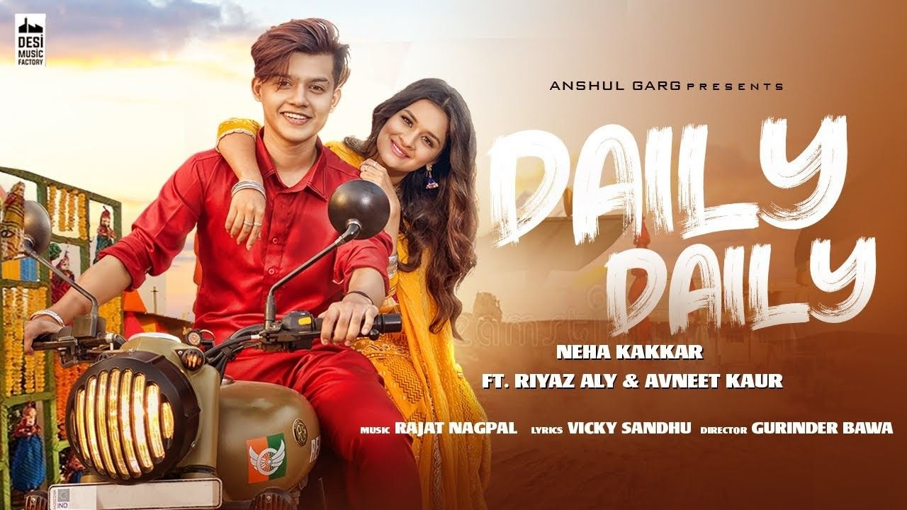 DAILY DAILY Lyrics Neha Kakkar ft. Riyaz Aly & Avneet