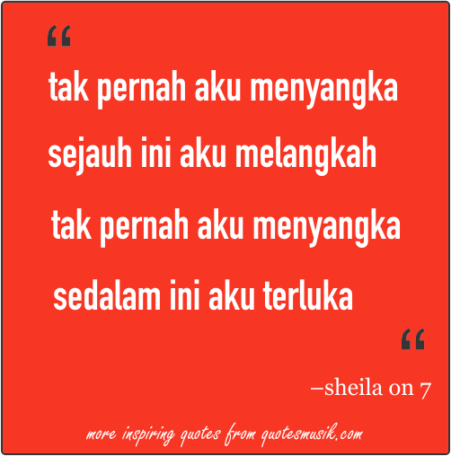 Quotes Lagu Sheila On 7 Sekali Lagi Lirik Inspirasi
