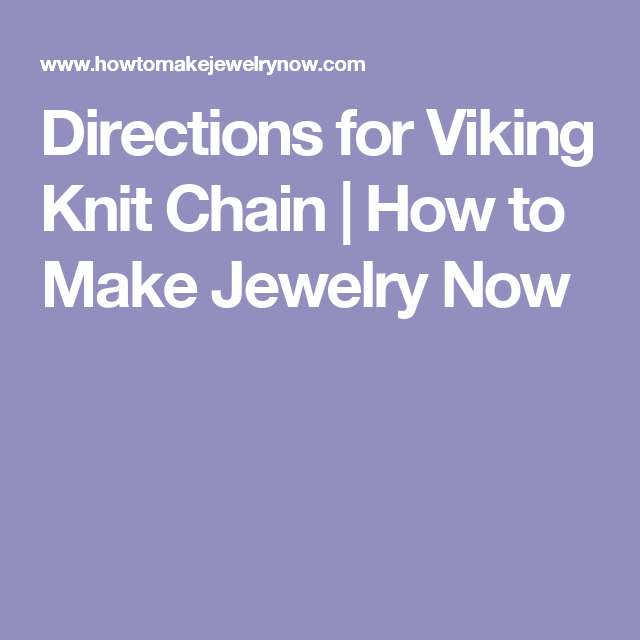 Easy More Comprehensive: Directions For Viking Knit Chain