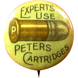 Experts Use Peters Cartridges Advertising Hunting Pinback Button from respectablecollectables on Ruby Lane