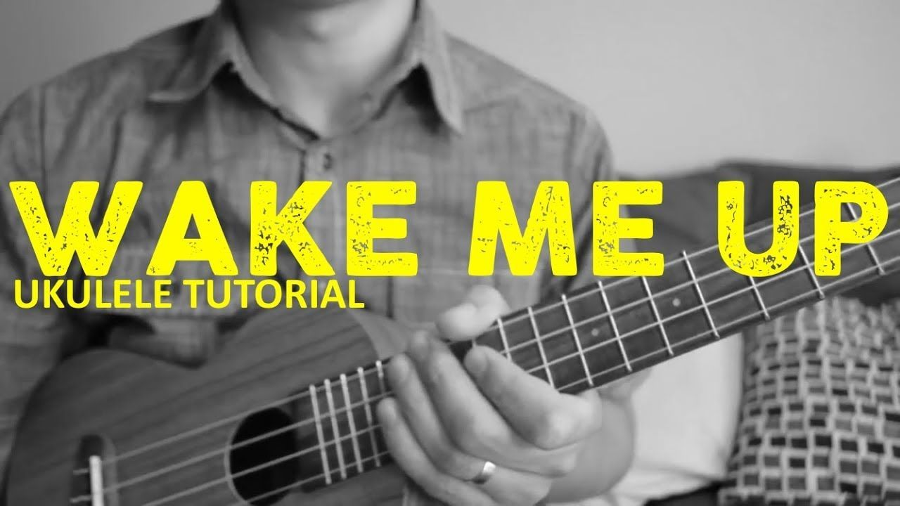 Wake Me Up Avicii Rip Easy Ukulele Tutorial Chords How