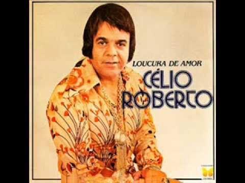 CÉLIO ROBERTO CD Loucura De Amor Antoniofsilva54