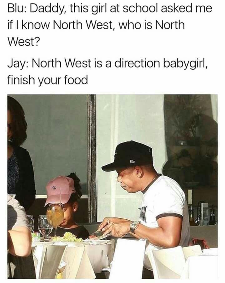 Lol North West Jayz Jay Z Beyonce Carters Breakfast Food Kanye Kim Kardarshian Bluivy Blu Ivy Northwest W Beyonce Memes Funny Memes Really Funny