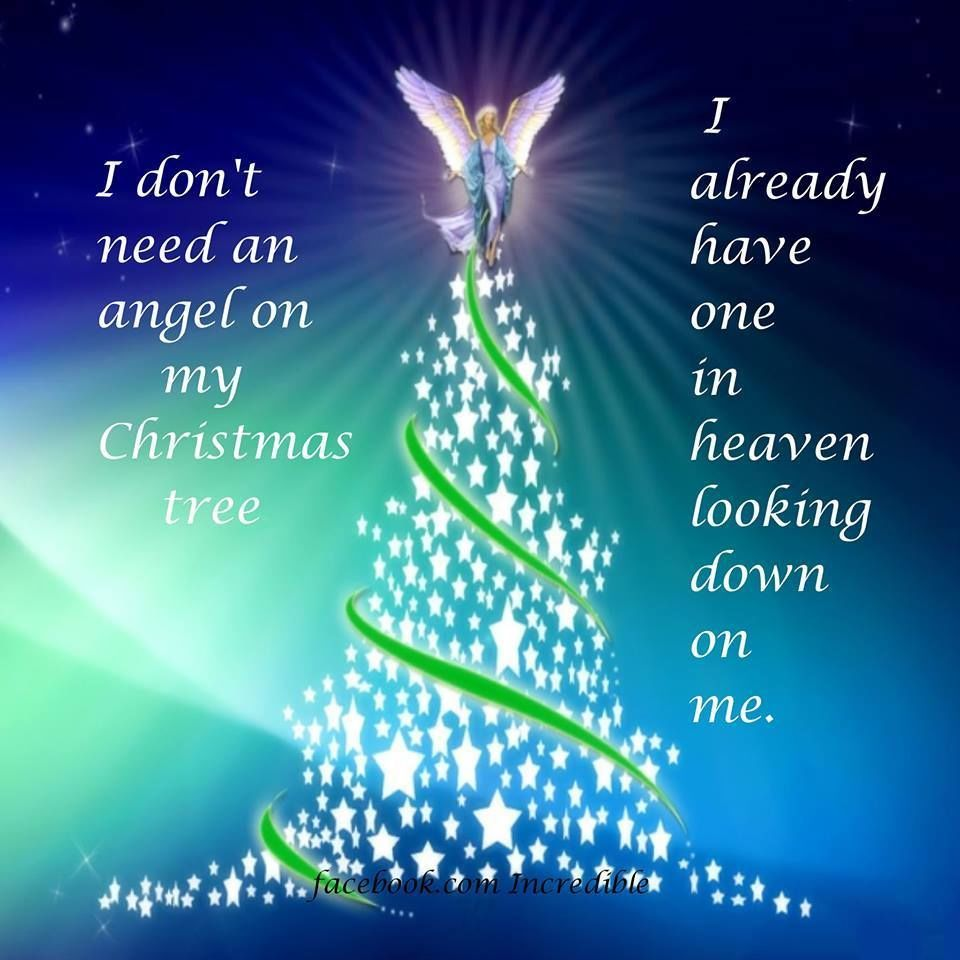 I Dont Need An Angel On My Tree I Already Have One Looking Down On ...