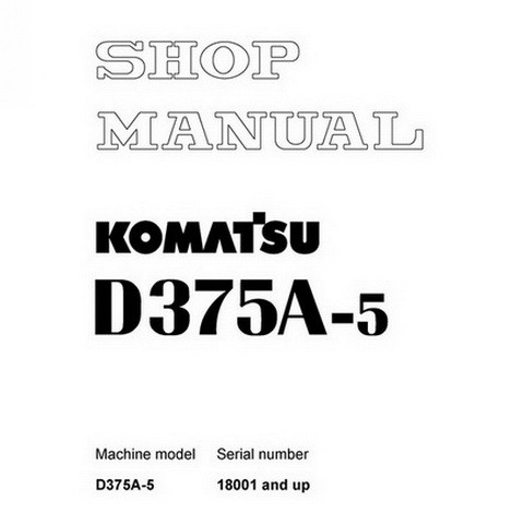 Komatsu D375A-5 Bulldozer (18001 and up) Service Repair