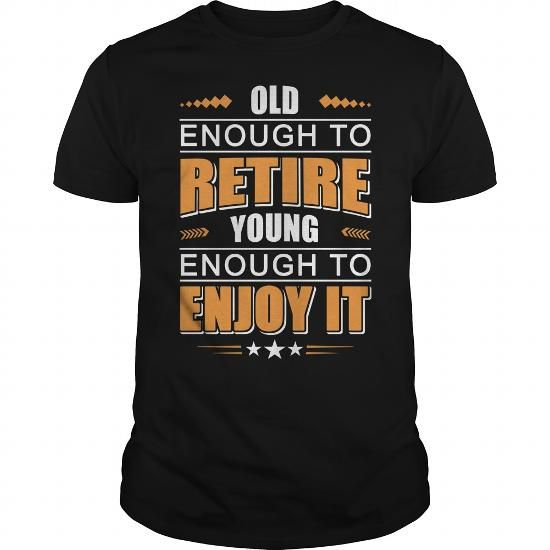 old enough to retire, young enough to enjoy it