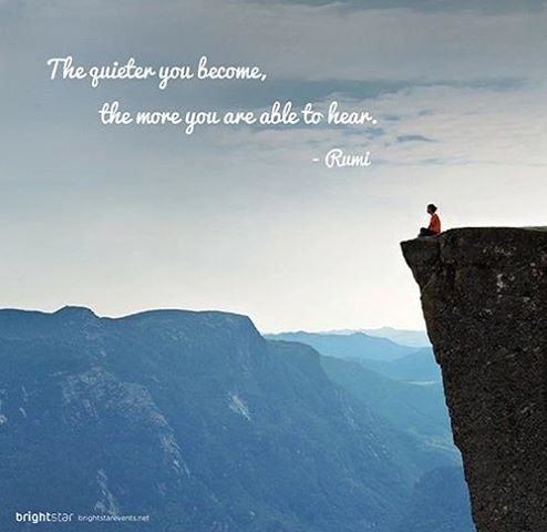 the quieter you become, the more you are able to hear rumi
