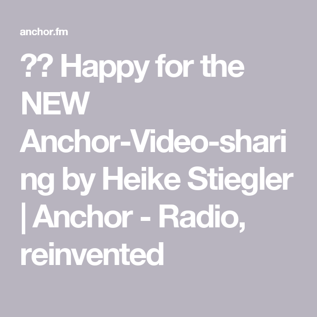 Happy For The New Anchor Video Sharing By Heike Stiegler Anchor Radio Reinvented News Anchor Anchor Podcasts