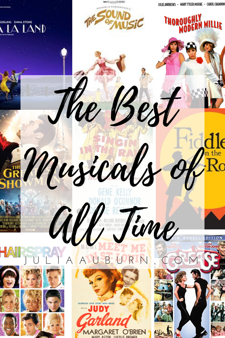 The Best Movie Musicals Of All Time Julia Auburn My Favorite Musicals Musical Movies Good Movies Musicals