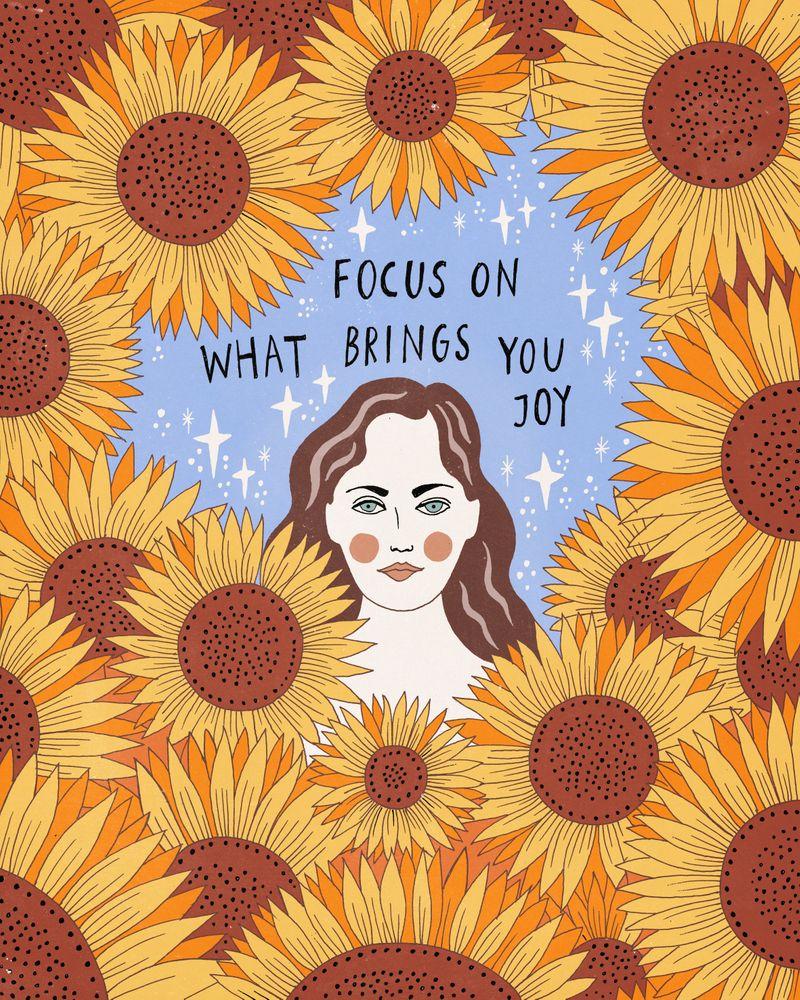 Focus on what brings you joy Art Print by Asja Boros