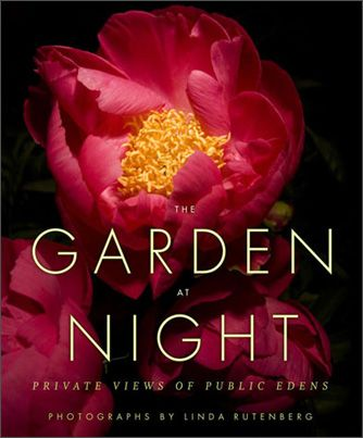 The Garden at Night: Private Views of Public Edens | Linda Rutenberg