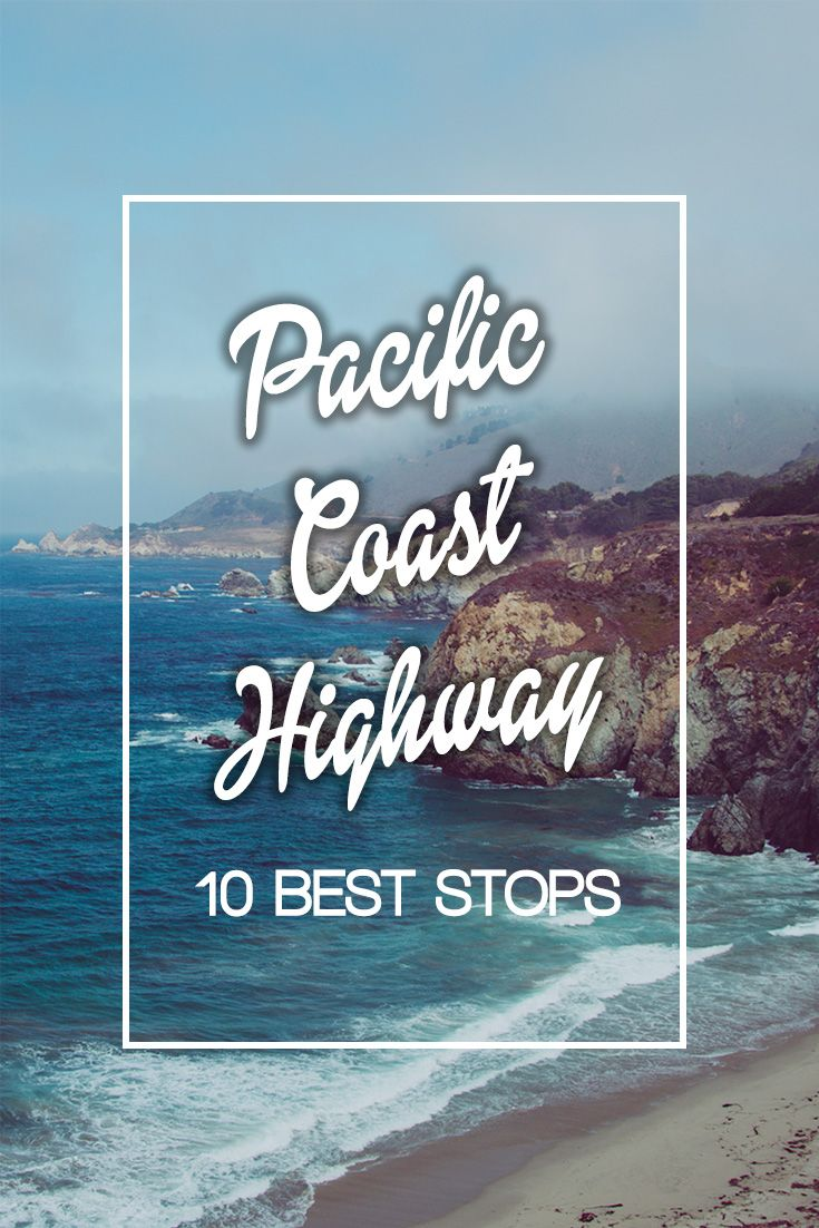 Best stops along the Pacific Coast Highway - what to see?