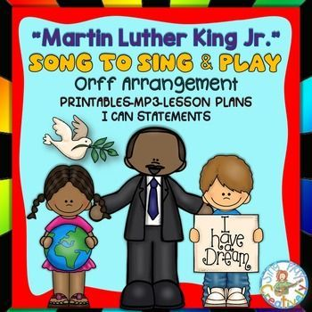 Perfect Song For 2 3 4th Grade To Learn For Mlk Day Martin Luther King Jr Song Orff Form Activity Songs Music Education Resources Martin Luther King Jr